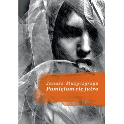 Janusz Muzyczyszyn - Pamiętam cię jutro