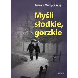 Janusz Muzyczyszyn – Myśli słodkie, gorzkie